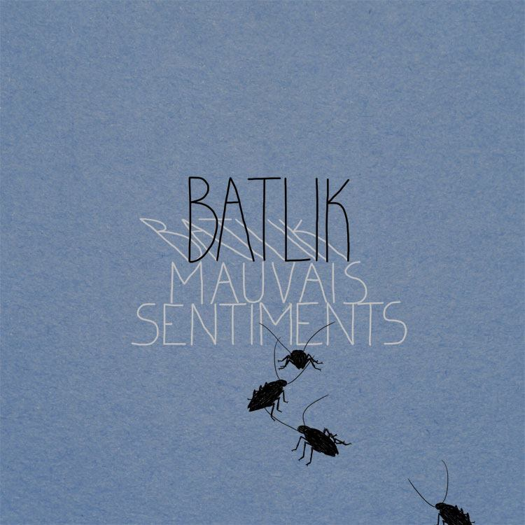 "Album ""Mauvais sentiments"" Batlik"